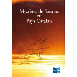 Mysteres de saisons en pays catalan
